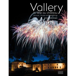 VALLERY  La fête au château,  princes, muses and weddings