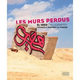 EL SEED  Les murs perdus  Voyage à travers la Tunisie