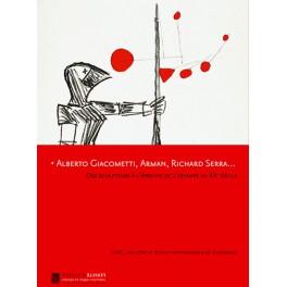 Alberto Giacometti, Arman, Richard Serra…  Des sculpteurs à l'épreuve  de l'estampe au XXᵉ siècle