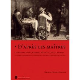D'après les maîtres...Léonard de Vinci, Raphaël, Watteau, Goya, Courbet…