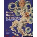 Bains, bulle & Beautés  Une histoire de la toilette  et du savon, du XVIIIᵉ au XIXᵉ siècle