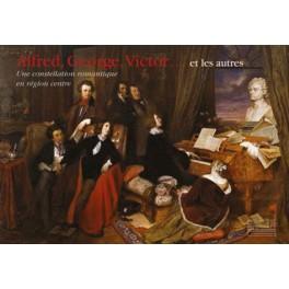 Alfred, George, Victor…  et les autres  Une constellation d'artistes romantiques en région Centre