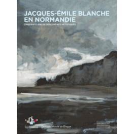 Jacques-Émile Blanche en Normandie  Cinquante ans de rencontres artistiques