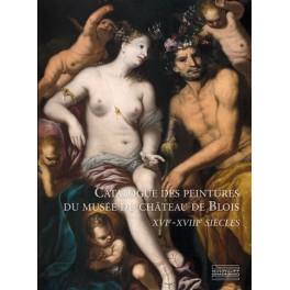 Catalogue des peintures  du musée du château de Blois  XVIº - XVIIIº siècles