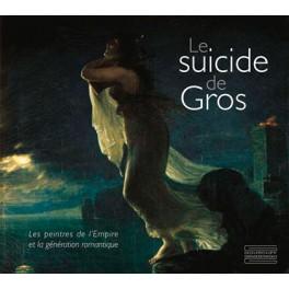 Le suicide de Gros  Les peintres de l'Empire  et la génération romantique