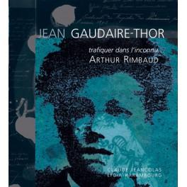 Trafiquer dans l'inconnu…  Arthur Rimbaud