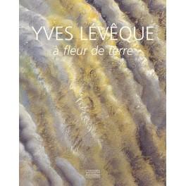 Yves Lévêque - À fleur de terre