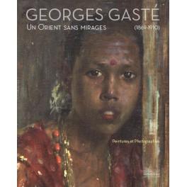 Georges Gasté - Un Orient sans mirages