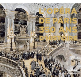 L'Opera de Paris 350 ans d'Histoire