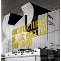 L'architecture de Los Angeles Photographies de Denis Freppel 1880 1940