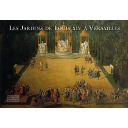 Les jardins de Louis XIV à Versailles Pierre Arizzoli-Clémentel