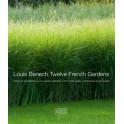 Louis Benech: Twelve French Gardens