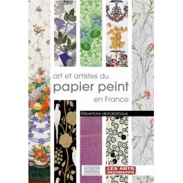 Art et artistes du papier peint en France Répertoire alphabétique