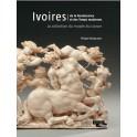 Ivoires de la Renaissance et  des temps modernes  La collection du musée du Louvre
