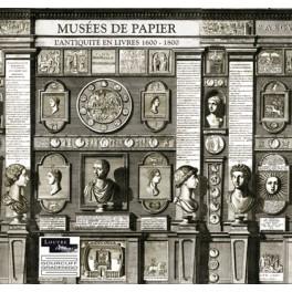 Musées de papier L'Antiquité en livres 1600-1800