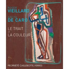 Roger Vieillard et Anita de Caro Le trait et la couleur