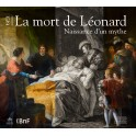 La mort de Léonard Naissance d'un mythe